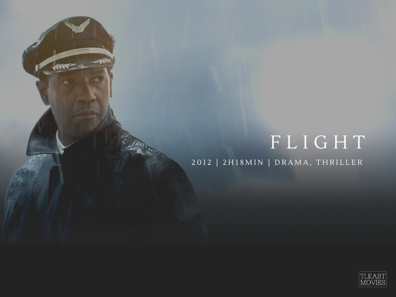 Flight (2012) directed by Robert Zemeckis | Duration: 2h 18min | Genre: Drama, Thriller